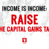 Income is Income: Raise the Capital Gains Tax