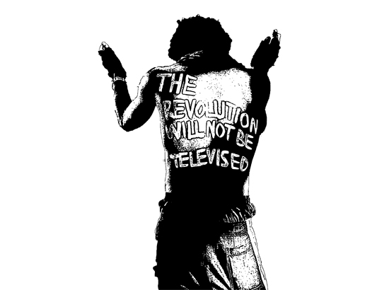 "Black and white stylized protester clapping his hands in solidarity. On his back ""The Revolution Will Not Be Televised"" has been painted."