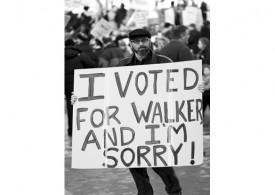 "Wisconsin Protester holding sign, ""I voted for Walker and I'm sorry!"""