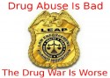 "LEAP (Law Enforcement Against Prohibition) badge/logo. With the words, ""Drug Abuse Is Bad. The Drug War Is Worse."""