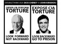 "Black and white picture. Posterized Dick Cheney on the left framed by the words above, ""ORDER OR PERFORM TOTURE""; below, ""LOOK FORWARD NOT BACKWARD"". On the right a posterized image of John Kiriakou is framed by the words above, ""EXPOSE CIA TORTURE""; below, ""LOOK BACKWARD GO TO PRISON"""