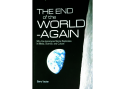 "Book cover of ""The End of the World--Again"" by Barry Vacker. Subtitle reads, ""Why the Apocalypse Meme Replicates in Media, Science, and Culture"". View of ""earthrise"" from moon (extreme foreground on right), with black (space) background."