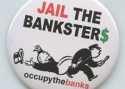 """Jail the Banksters"" Occupy button"