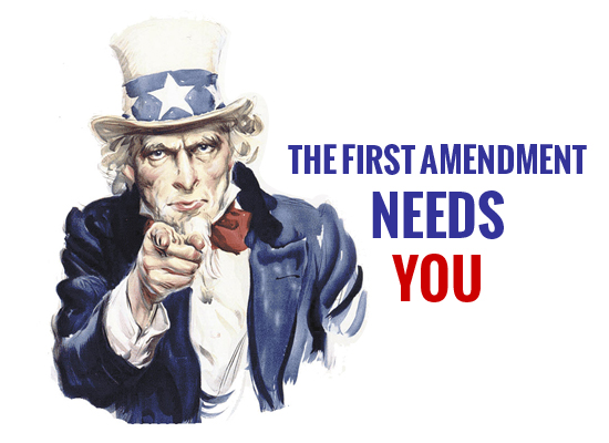 """Uncle Sam points at you with the text, """"The First Amendment Needs YOU"""""""