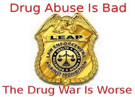 """LEAP (Law Enforcement Against Prohibition) badge/logo. With the words, """"Drug Abuse Is Bad. The Drug War Is Worse."""""""