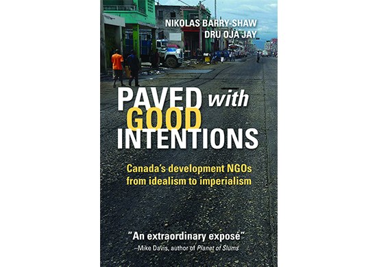 """Cover of book """"Paved with Good Intentions"""" by Nikolas Barry-Shaw and Dru Oja Jay"""